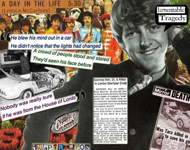 "Montage inspired by the anniversary of the tragic death of Guinness heir Tara Browne, who - it's argued - inspired John Lennon to write one of my favorite songs by The Beatles ""A Day in the Life."""
